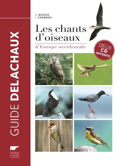 LES CHANTS D'OISEAUX D'EUROPE OCCIDENTALE BOSSUS/CHARRON Delachaux et Niestlé