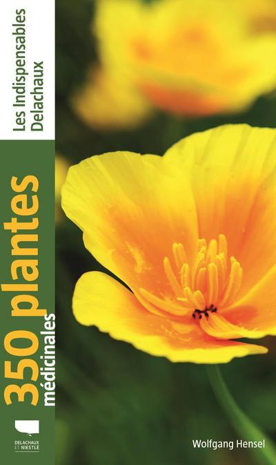 350 PLANTES MEDICINALES HENSEL, WOLFGANG DELACHAUX