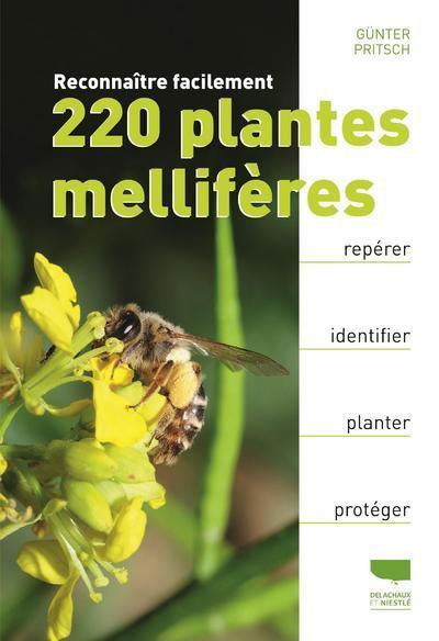 RECONNAITRE FACILEMENT 220 PLANTES MELLIFERES