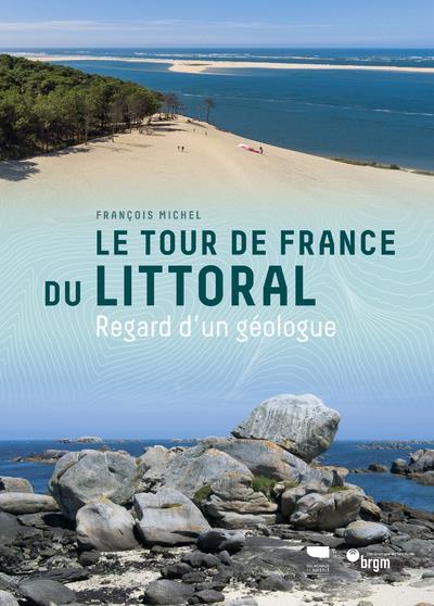 LE TOUR DE FRANCE DU LITTORAL - REGARD D'UN GEOLOGUE