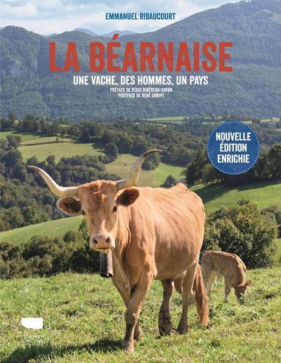 LA BEARNAISE  -  UNE VACHE, DES HOMMES, UN PAYS RIBAUCOURT EMMANUEL DELACHAUX