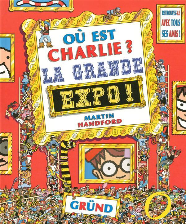 OU EST CHARLIE GRANDE EXPO HANDFORD MARTIN GRUND