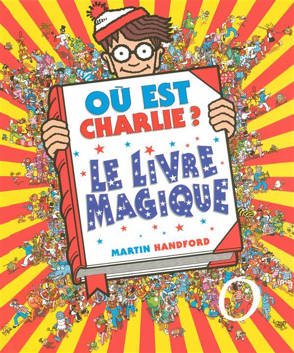 OU EST CHARLIE ? LE LIVRE MAGI HANDFORD MARTIN GRUND