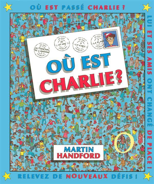 OU EST CHARLIE ? NOUVELLE EDITION HANDFORD MARTIN GRUND