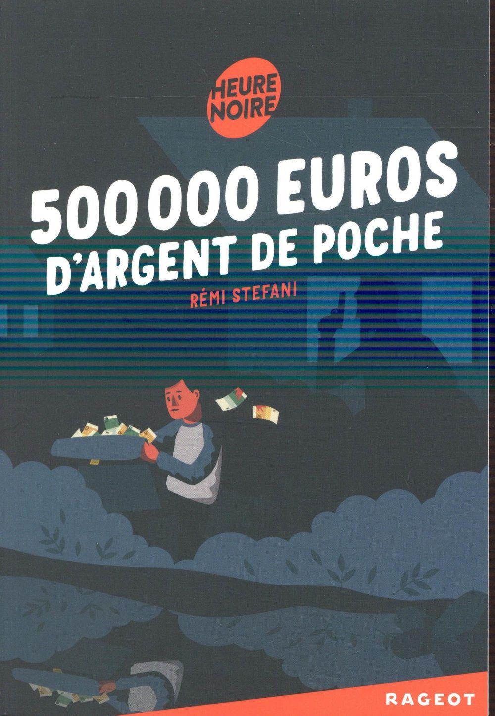 500 000 EUROS D'ARGENT DE POCHE STEFANI REMI Rageot