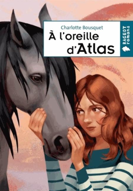 A L'OREILLE D'ATLAS BOUSQUET CHARLOTTE Rageot