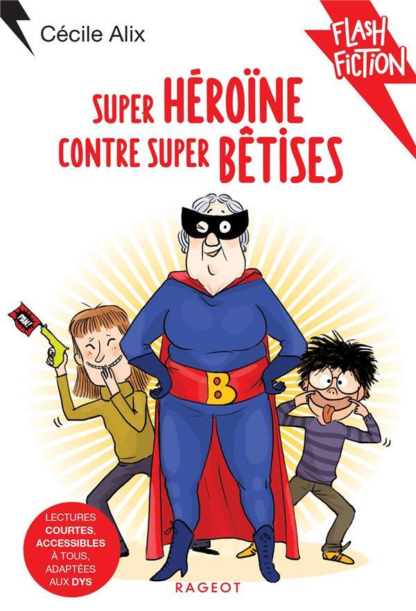 SUPER HEROINE CONTRE SUPER BETISES -