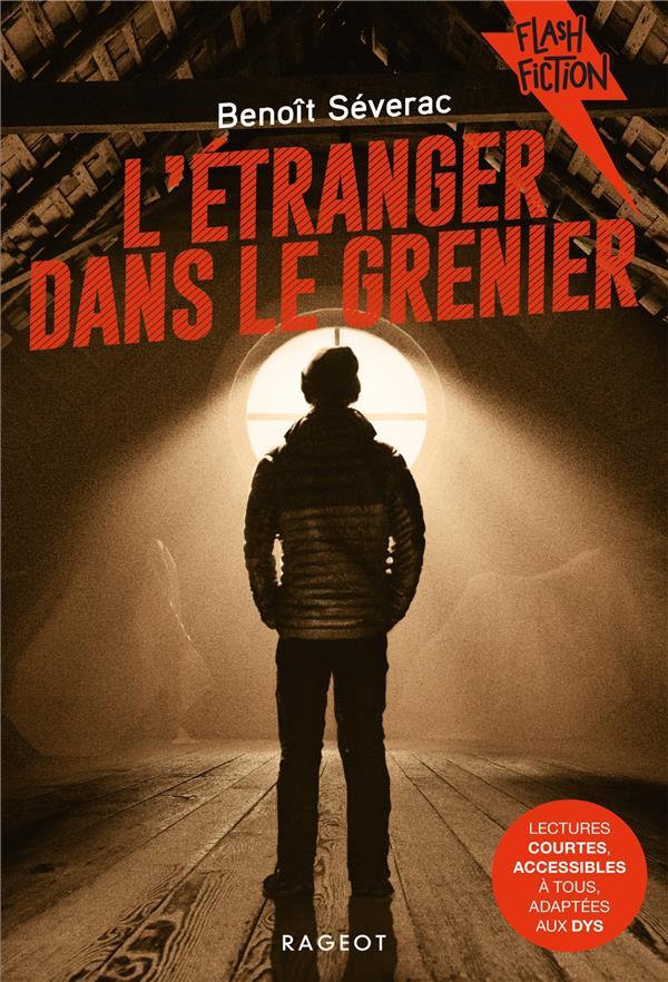 L'ETRANGER DANS LE GRENIER SEVERAC, BENOIT RAGEOT
