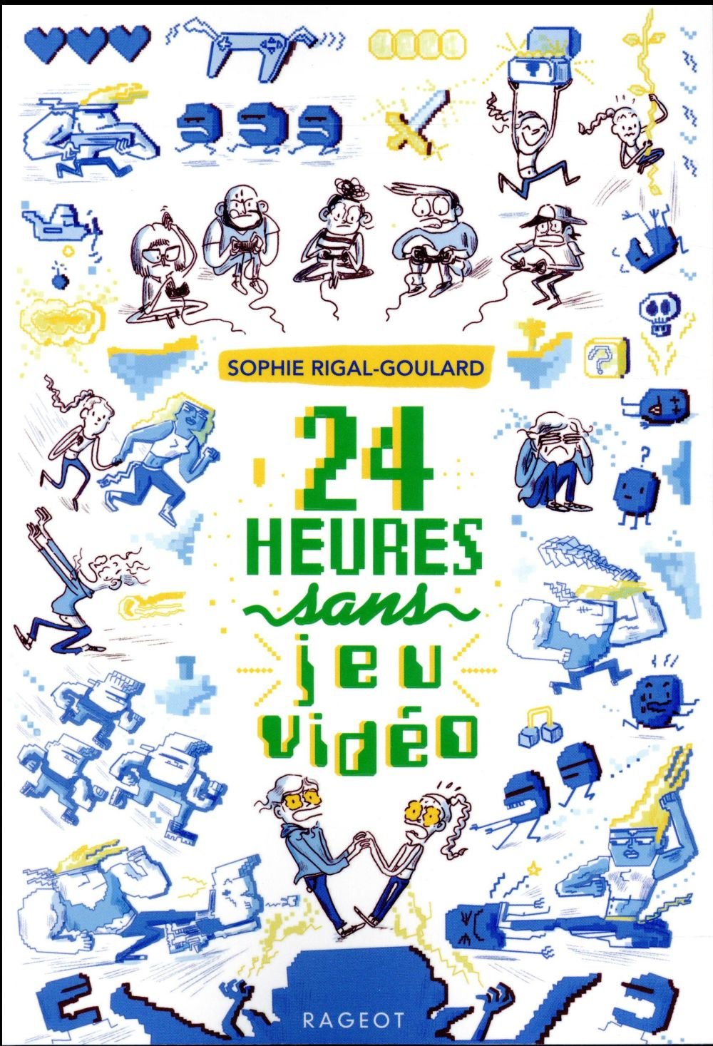 24 HEURES SANS JEU VIDEO RIGAL GOULARD SOPHIE RAGEOT