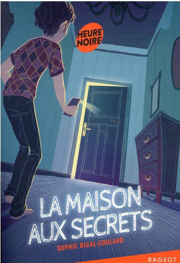LA MAISON AUX SECRETS RIGAL-GOULARD SOPHIE RAGEOT