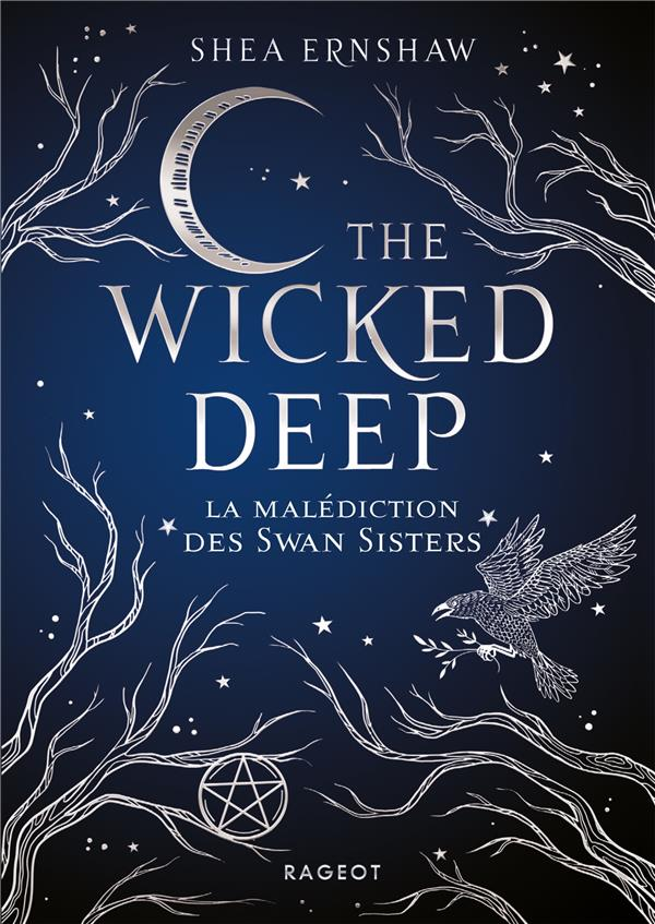 THE WICKED DEEP  -  LA MALEDICTION DES SWAN SISTERS ERNSHAW, SHEA RAGEOT