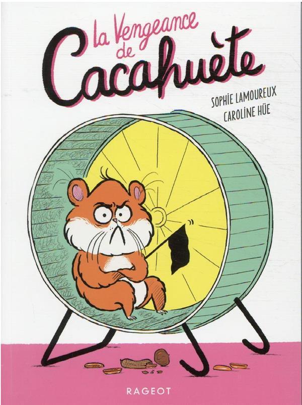 CACAHUETE T.1 : LA VENGEANCE DE CACAHUETE LAMOUREUX/HUE RAGEOT