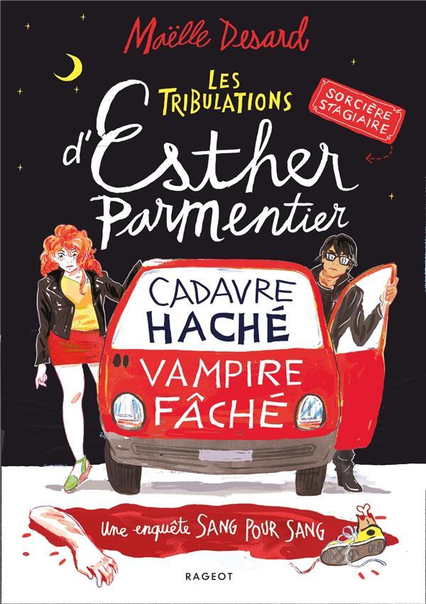 LES TRIBULATIONS D'ESTHER PARMENTIER, SORCIERE STAGIAIRE  -  CADAVRE HACHE, VAMPIRE FACHE