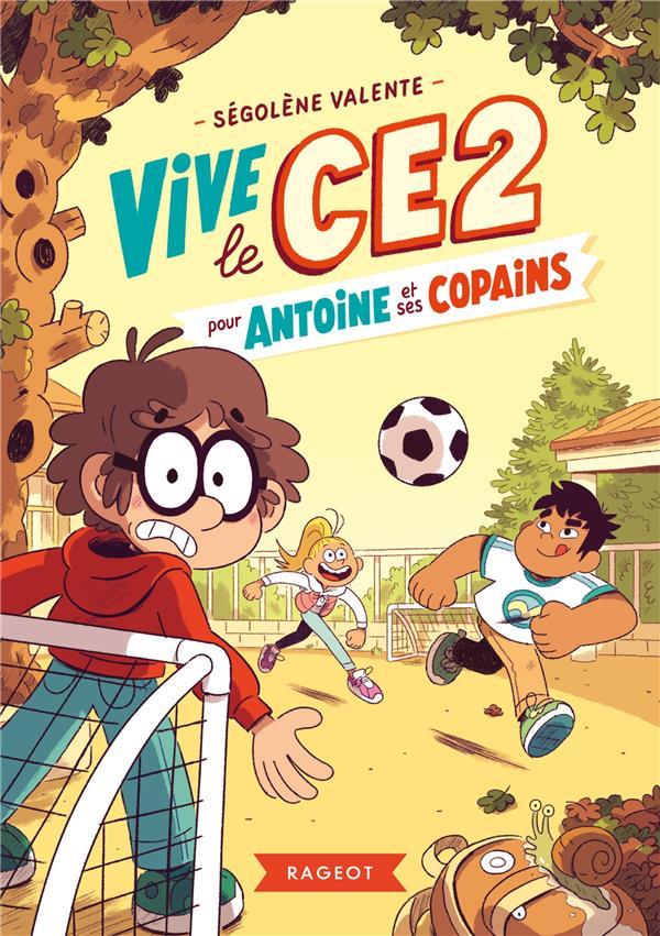 VALENTE, SEGOLENE  - VIVE LE CE2 POUR ANTOINE ET SES COPAINS