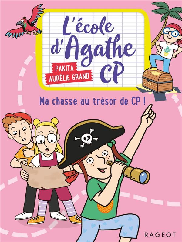 L'ECOLE D'AGATHE - CP  -  MA CHASSE AU TRESOR DE CP ! PAKITA RAGEOT