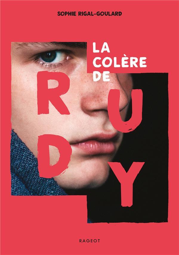 LA COLERE DE RUDY RIGAL-GOULARD SOPHIE RAGEOT
