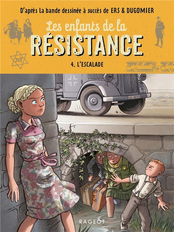 LES ENFANTS DE LA RESISTANCE - JUGLA/ERS/DUGOMIER RAGEOT