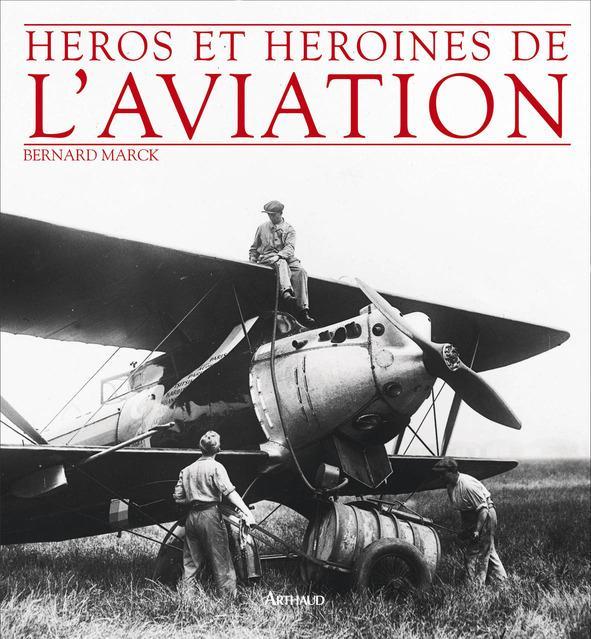 HEROS ET HEROINES DE L'AVIATION MARCK BERNARD ARTHAUD