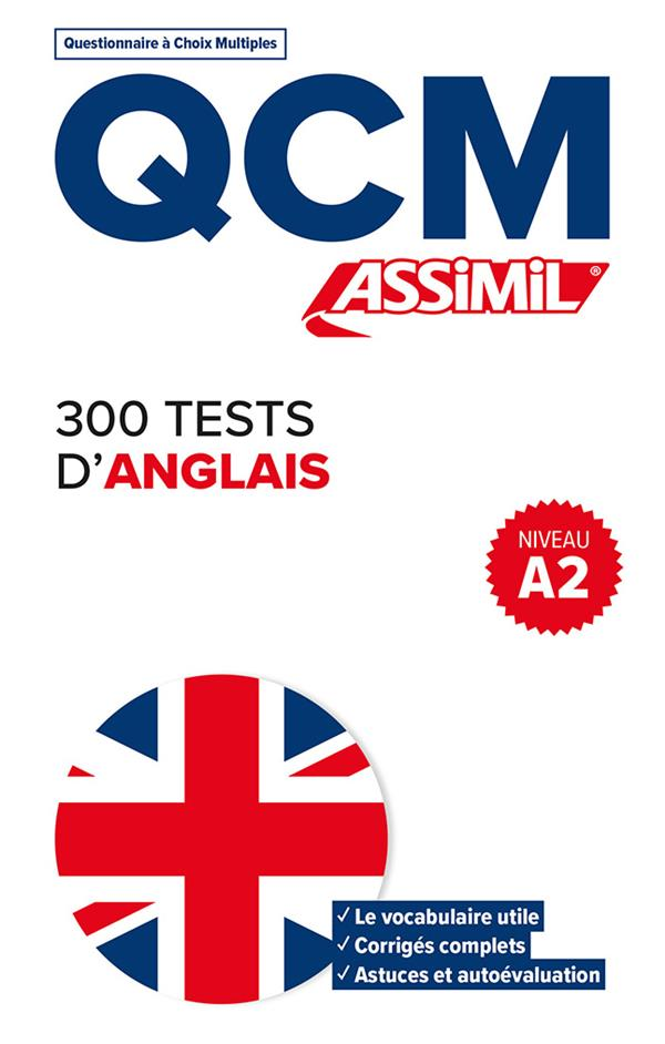 QCM  -  300 TESTS D'ANGLAIS  -  A.2 BULGER ANTHONY ASSIMIL