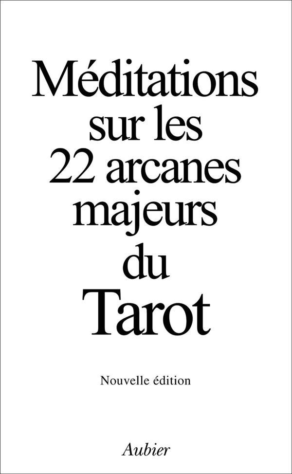 MEDITATIONS SUR LES 22 ARCANES MAJEURS DU TAROT