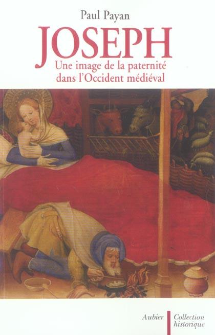 JOSEPH - UNE IMAGE DE LA PATERNITE DANS L'OCCIDENT MEDIEVAL