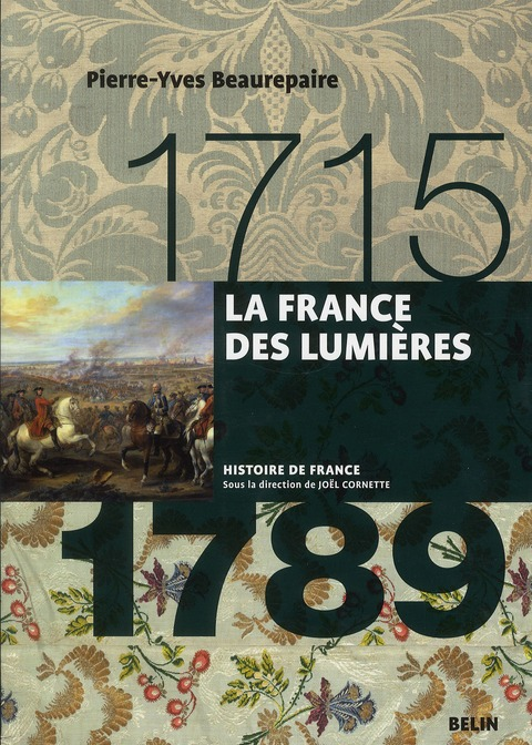 LA FRANCE DES LUMIERES (1715-1789) BEAUREPAIRE PIERRE-Y BELIN