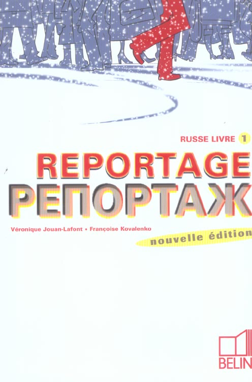 REPORTAGE RUSSE T.1  -  COURS (EDITION 2005)