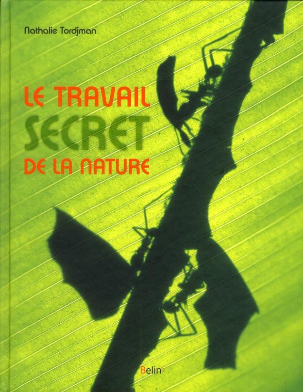 LE TRAVAIL SECRET DE LA NATURE