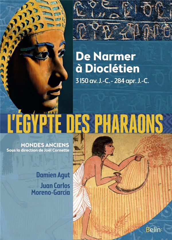L'EGYPTE DES PHARAONS - DE NARMER A DIOCLETIEN