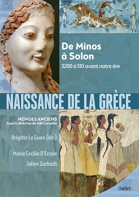 NAISSANCE DE LA GRECE  -  DE MINOS A SOLON, 3200 A 510 AVANT NOTRE ERE ZURBACH JULIEN / D'E BELIN