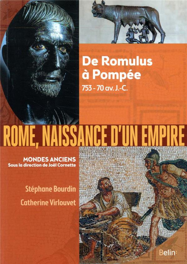 ROME, NAISSANCE D'UN EMPIRE  -  DE ROMULUS A POMPEE, 753-70 AV. J.-C.