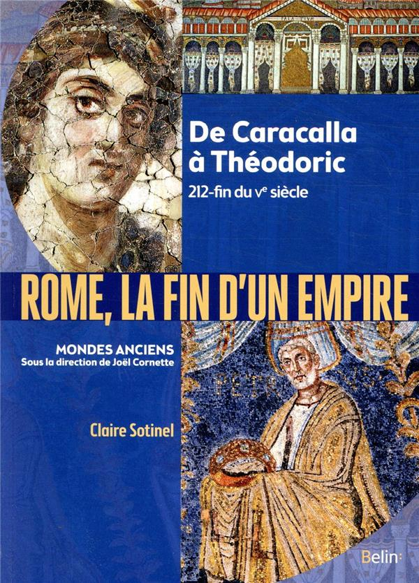 ROME, LA FIN D'UN EMPIRE   DE CARACALLA A THEODORIC 212 FIN DU VE SIECLE