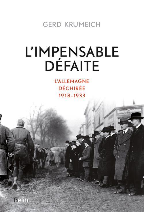 L'IMPENSABLE DEFAITE - L'ALLEMAGNE DECHIREE, 1918-1933 ROUSSO HENRY/PESCHAN BELIN