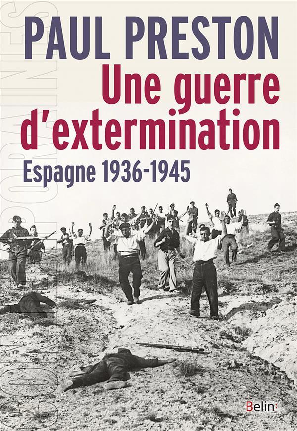 UNE GUERRE D'EXTERMINATION - ESPAGNE, 1936-1940
