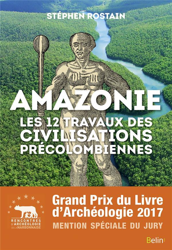 AMAZONIE: LES 12 TRAVAUX DES CIVILISATIONS PRECOLOMBIENNES