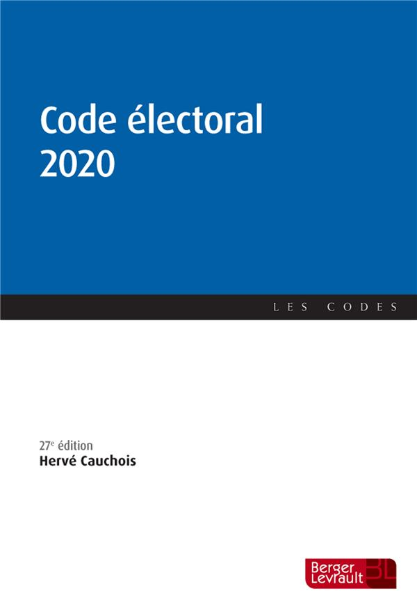 CODE ELECTORAL (EDITION 2020) CAUCHOIS, HERVE BERGER LEVRAULT