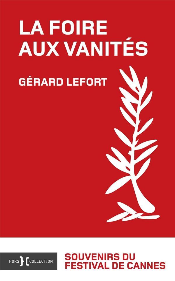 LA FOIRE AUX VANITES LEFORT GERARD HORS COLLECTION