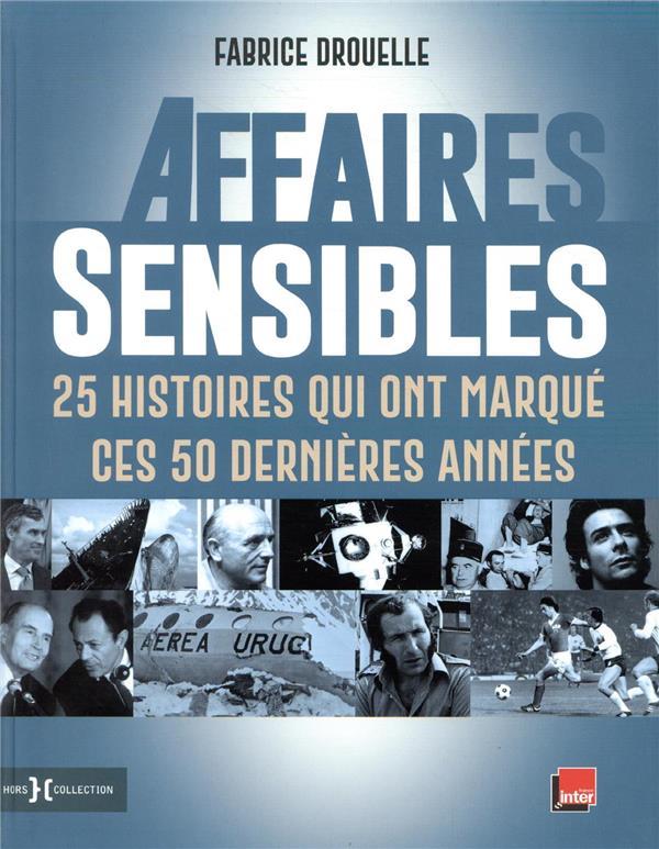 AFFAIRES SENSIBLES - 25 HISTOI DROUELLE FABRICE HORS COLLECTION