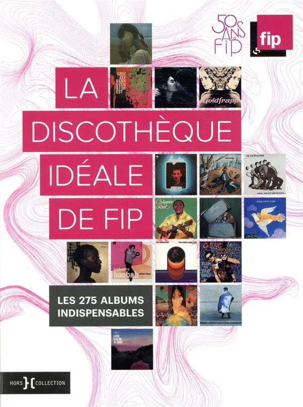 LA DISCOTHEQUE IDEALE DE FIP, 50 ANS  -  LES 275 ALBUMS INDISPENSABLES