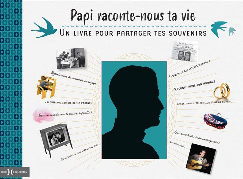 PAPI, RACONTE-NOUS TA VIE - UN LIVRE POUR PARTAGER TES SOUVENIRS  COLLECTIF NC