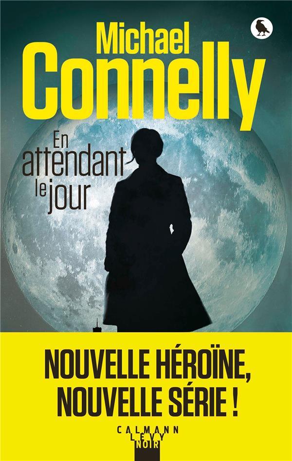 CONNELLY-M - EN ATTENDANT LE JOUR T.1  -  RENEE BALLARD