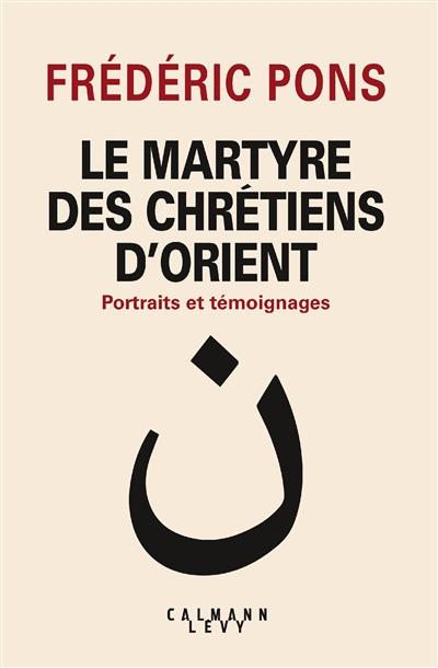 LE MARTYRE DES CHRETIENS D'ORIENT