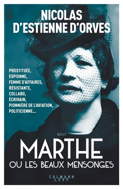 ESTIENNE D'ORVES N - MARTHE OU LES BEAUX MENSONGES