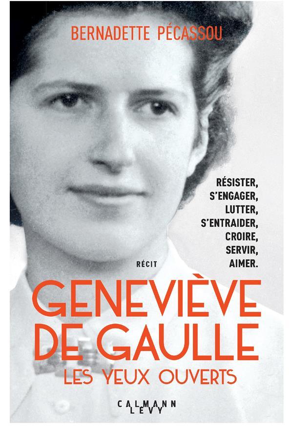 PECASSOU-CAMEBRAC B. - GENEVIEVE DE GAULLE, LES YEUX OUVERTS