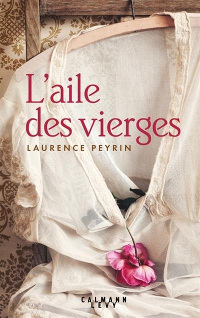 PEYRIN LAURENCE - L'AILE DES VIERGES