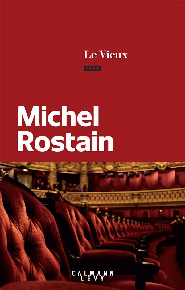 LE VIEUX ROSTAIN MICHEL CALMANN-LEVY