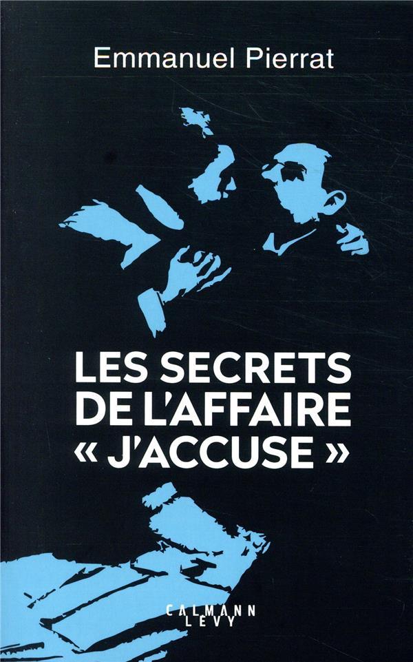 LES SECRETS DE L'AFFAIRE J'ACCUSE PIERRAT EMMANUEL CALMANN-LEVY