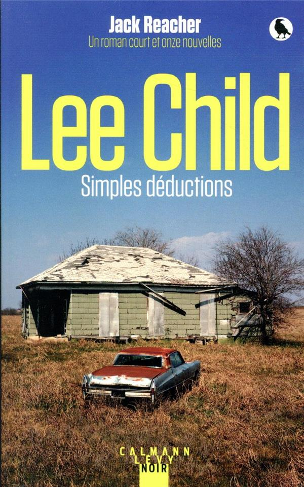 SIMPLES DEDUCTIONS  -  UNE AVENTURE DE JACK REACHER CHILD, LEE CALMANN-LEVY