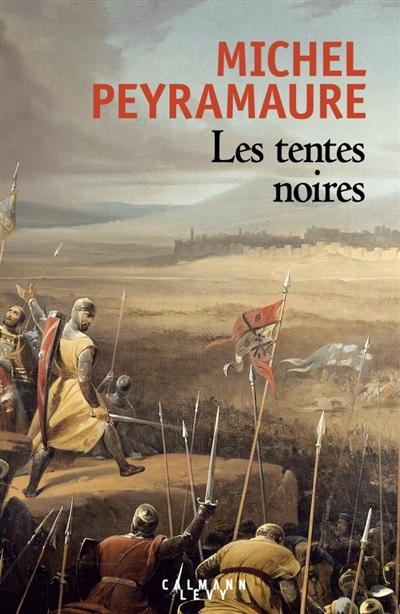 LES TENTES NOIRES  CALMANN-LEVY