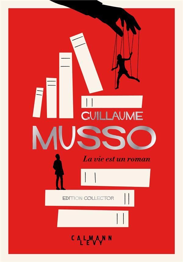 LA VIE EST UN ROMAN MUSSO GUILLAUME CALMANN-LEVY